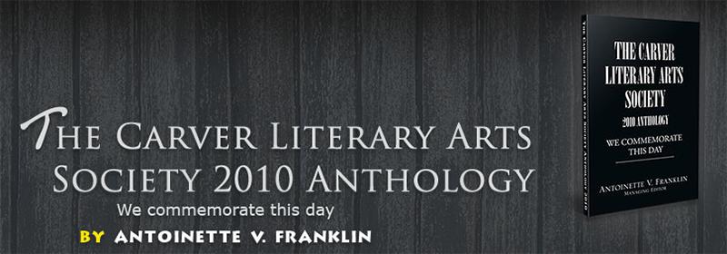 The Carver Literary Arts Society 2010 Anthology
